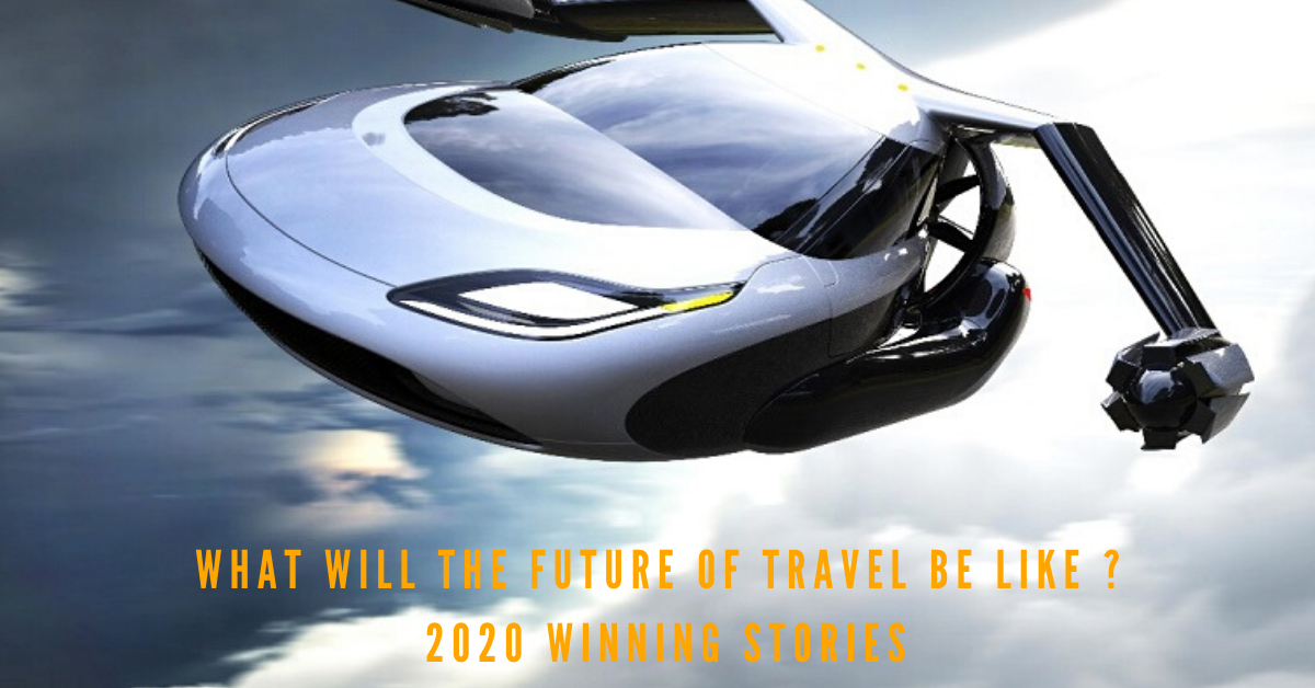 What Will The Future Of Travel Be Like ?    (Winning Entries)